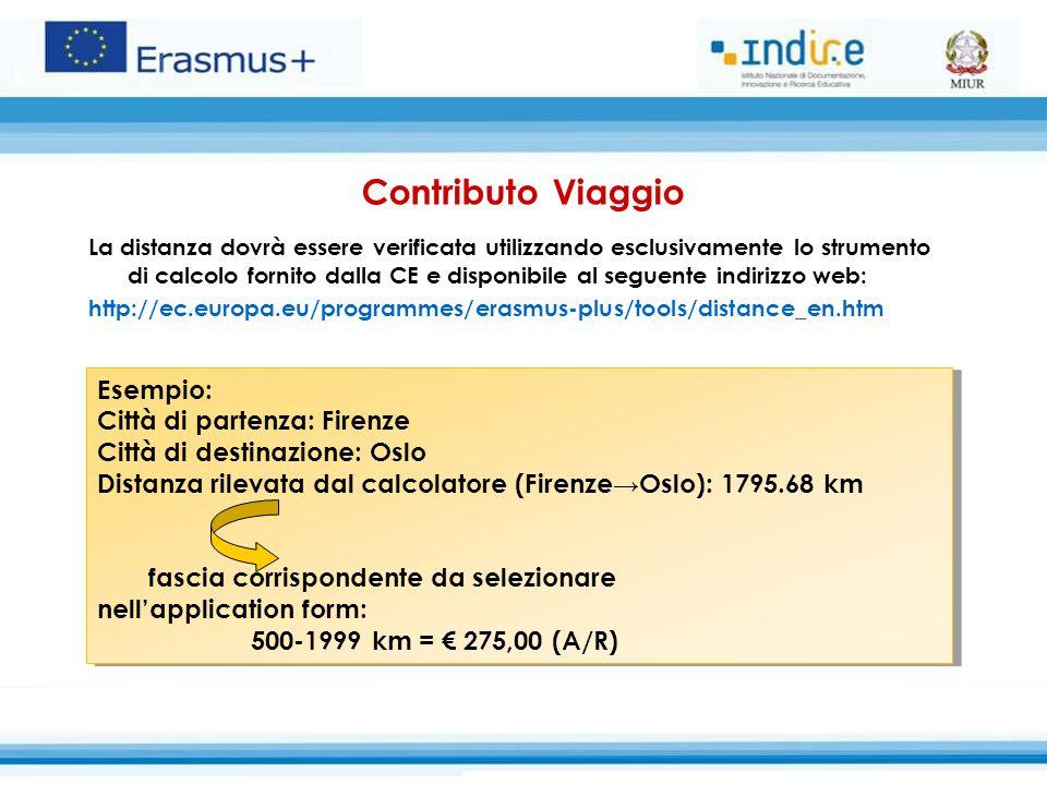 Contributo Viaggio La distanza dovrà essere verificata utilizzando esclusivamente lo strumento di calcolo fornito dalla CE e disponibile al seguente i