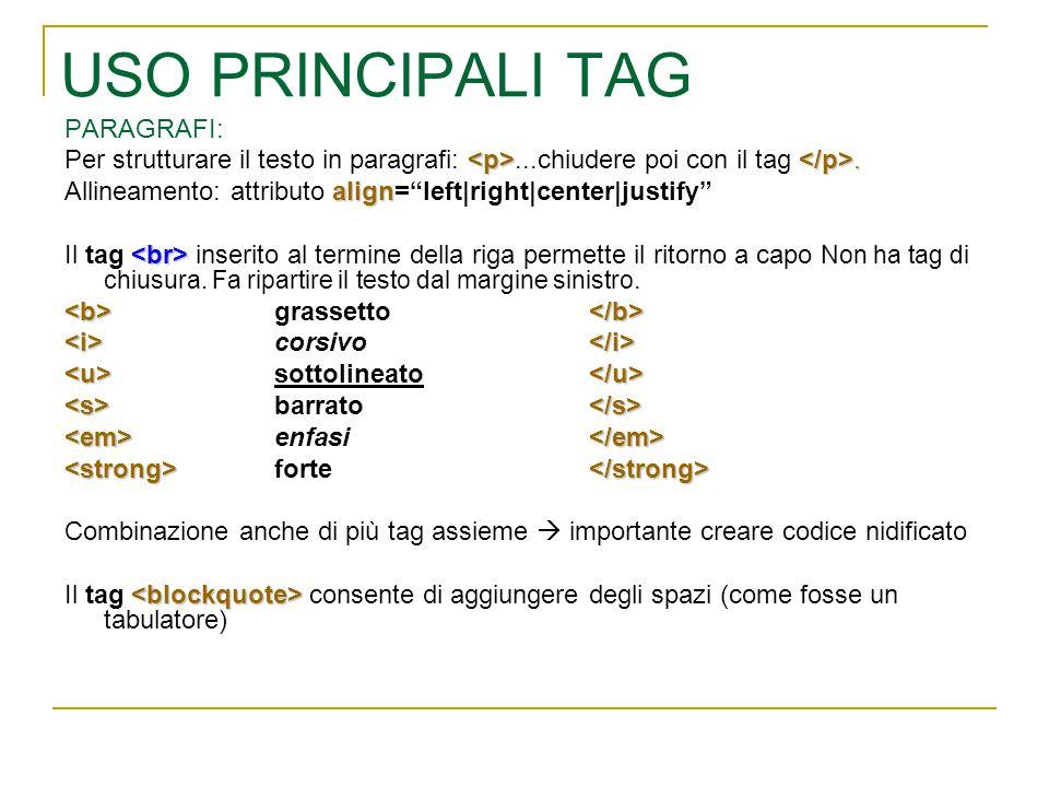 USO PRINCIPALI TAG PARAGRAFI:. Per strutturare il testo in paragrafi:...chiudere poi con il tag.