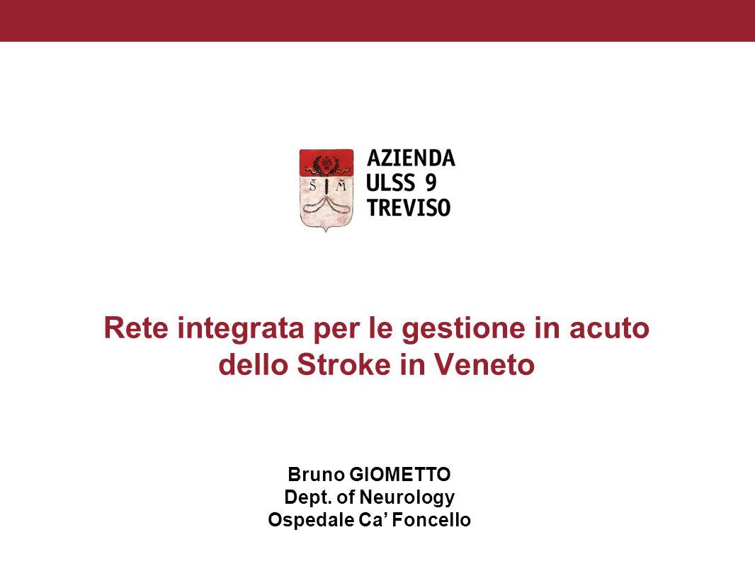 STROKE NETWORK IN VENETO 1) Epidemiologia 2) Trombolisi 3) Telemedicina nella Stroke 4) Registro Stroke 5) Progetto di Formazione