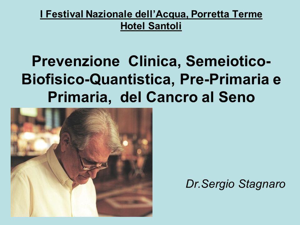 I Festival Nazionale dell'Acqua, Porretta Terme Hotel Santoli Prevenzione Clinica, Semeiotico- Biofisico-Quantistica, Pre-Primaria e Primaria, del Can