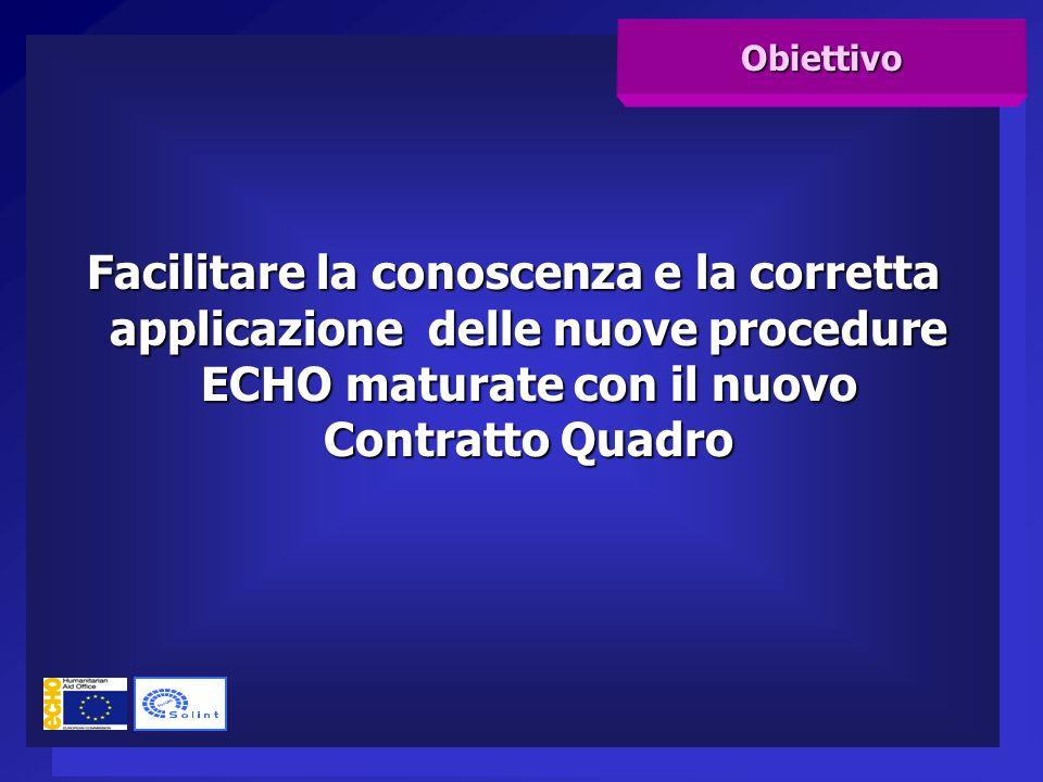 Facilitare la conoscenza e la corretta applicazione delle nuove procedure ECHO maturate con il nuovo Contratto Quadro Obiettivo
