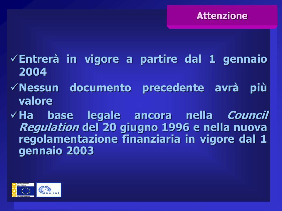Entrerà in vigore a partire dal 1 gennaio 2004 Entrerà in vigore a partire dal 1 gennaio 2004 Nessun documento precedente avrà più valore Nessun docum
