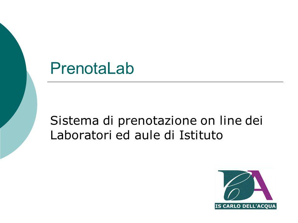 PrenotaLab Sistema di prenotazione on line dei Laboratori ed aule di Istituto