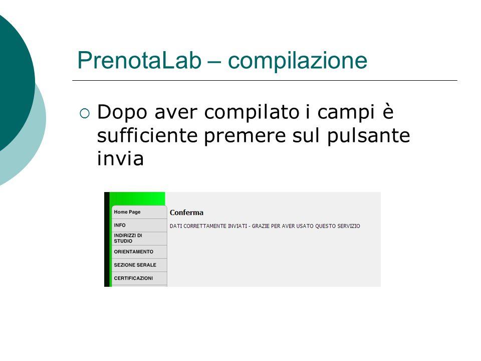  Dopo aver compilato i campi è sufficiente premere sul pulsante invia PrenotaLab – compilazione