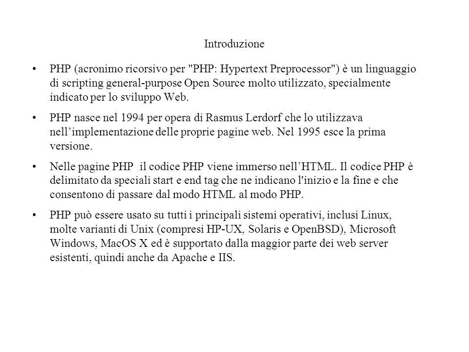 Introduzione PHP (acronimo ricorsivo per PHP: Hypertext Preprocessor ) è un linguaggio di scripting general-purpose Open Source molto utilizzato, specialmente indicato per lo sviluppo Web.