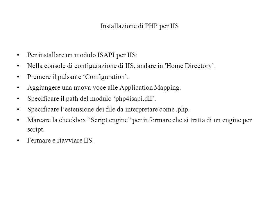 Installazione di PHP per IIS Per installare un modulo ISAPI per IIS: Nella console di configurazione di IIS, andare in Home Directory'.