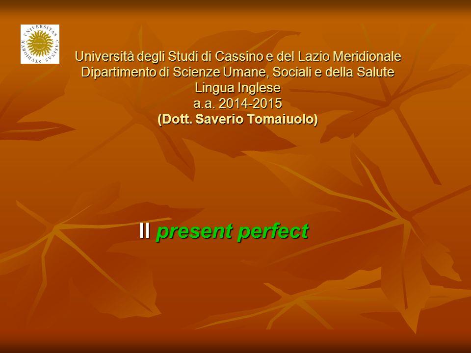 Università degli Studi di Cassino e del Lazio Meridionale Dipartimento di Scienze Umane, Sociali e della Salute Lingua Inglese a.a. 2014-2015 (Dott. S