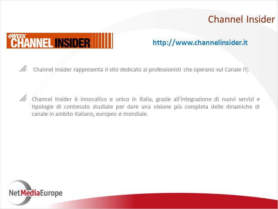 Channel Insider  Channel Insider rappresenta il sito dedicato ai professionisti che operano sul Canale IT;  Channel Insider è innovativo e unico in Italia, grazie all'integrazione di nuovi servizi e tipologie di contenuto studiate per dare una visione più completa delle dinamiche di canale in ambito italiano, europeo e mondiale.