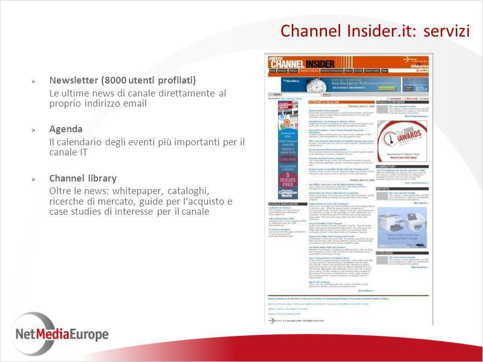  Newsletter (8000 utenti profilati) Le ultime news di canale direttamente al proprio indirizzo email  Agenda Il calendario degli eventi più importan