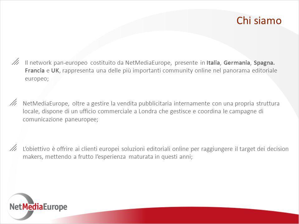  Il network pan-europeo costituito da NetMediaEurope, presente in Italia, Germania, Spagna. Francia e UK, rappresenta una delle più importanti commun