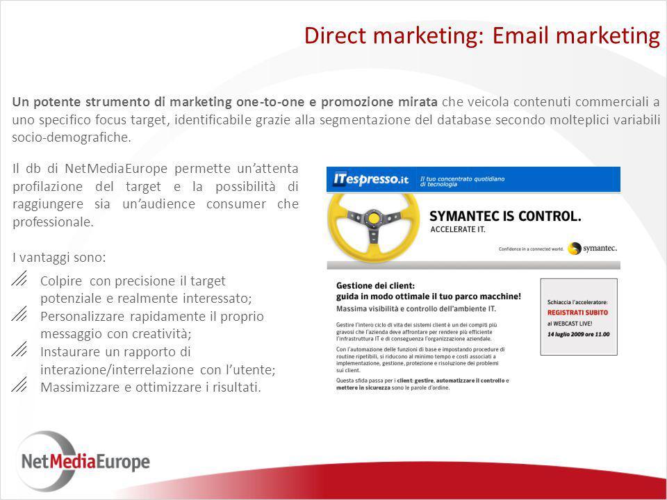 Un potente strumento di marketing one-to-one e promozione mirata che veicola contenuti commerciali a uno specifico focus target, identificabile grazie