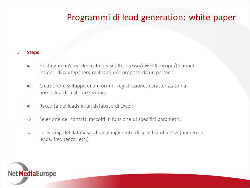  Steps  Hosting in un'area dedicata dei siti Itespresso/eWEEKeurope/Channel Insider di whitepapers realizzati e/o proposti da un partner;  Creazion