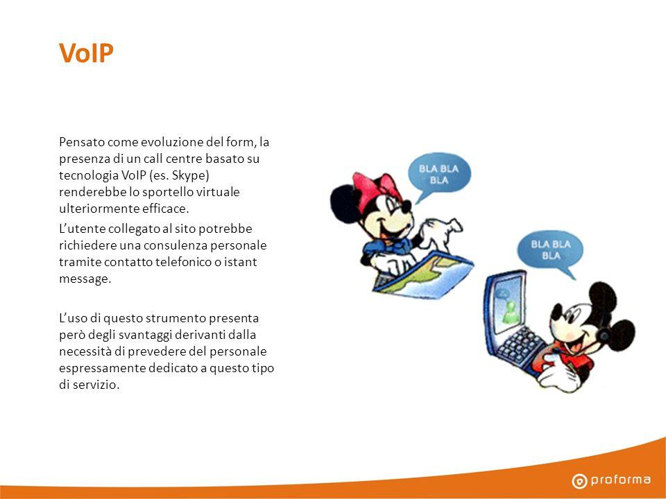 VoIP Pensato come evoluzione del form, la presenza di un call centre basato su tecnologia VoIP (es.