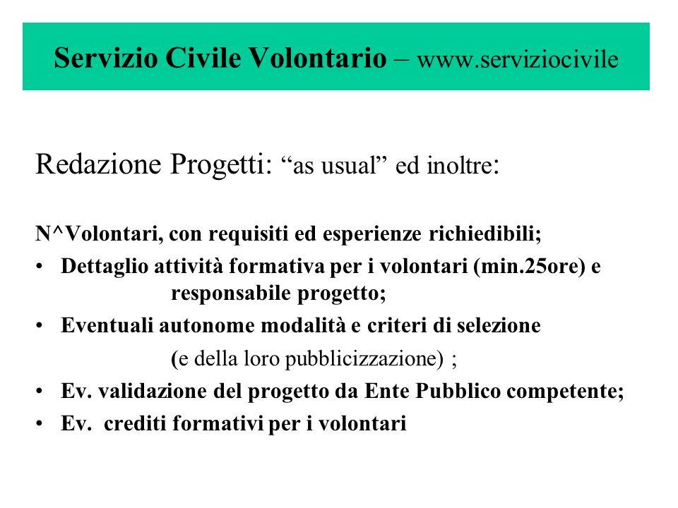 """Servizio Civile Volontario – www.serviziocivile Redazione Progetti: """"as usual"""" ed inoltre : N^Volontari, con requisiti ed esperienze richiedibili; Det"""