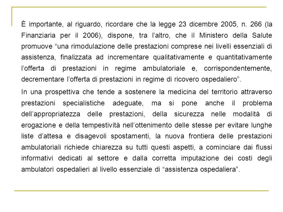 È importante, al riguardo, ricordare che la legge 23 dicembre 2005, n.