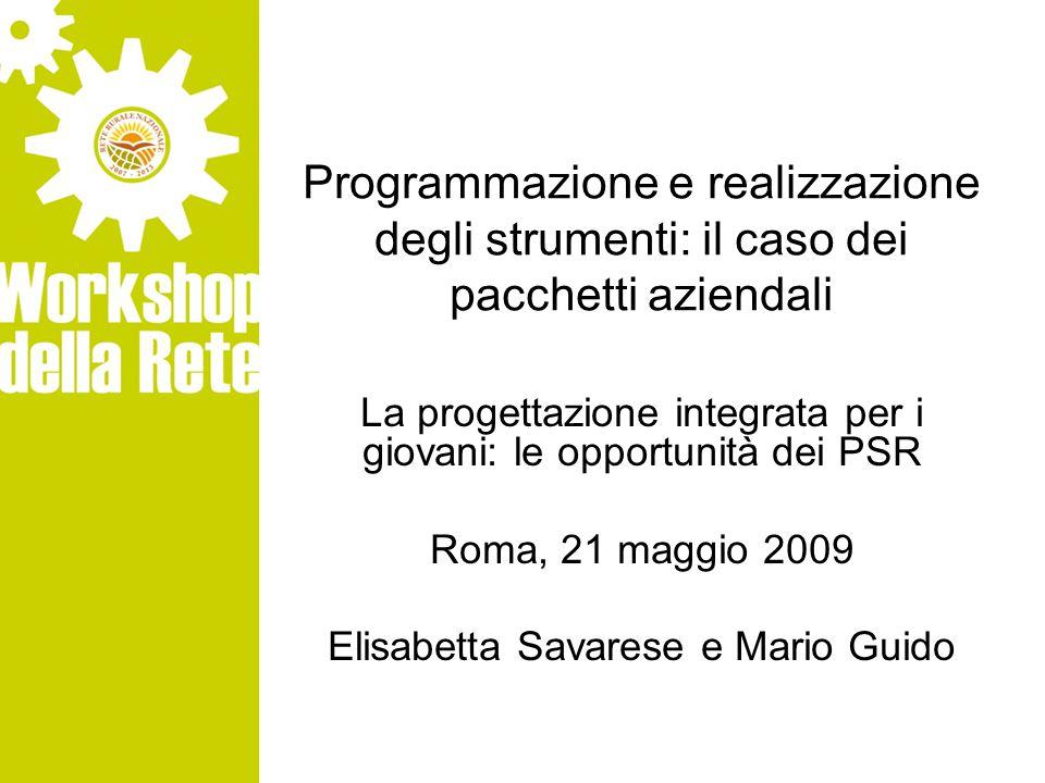 Programmazione e realizzazione degli strumenti: il caso dei pacchetti aziendali La progettazione integrata per i giovani: le opportunità dei PSR Roma,