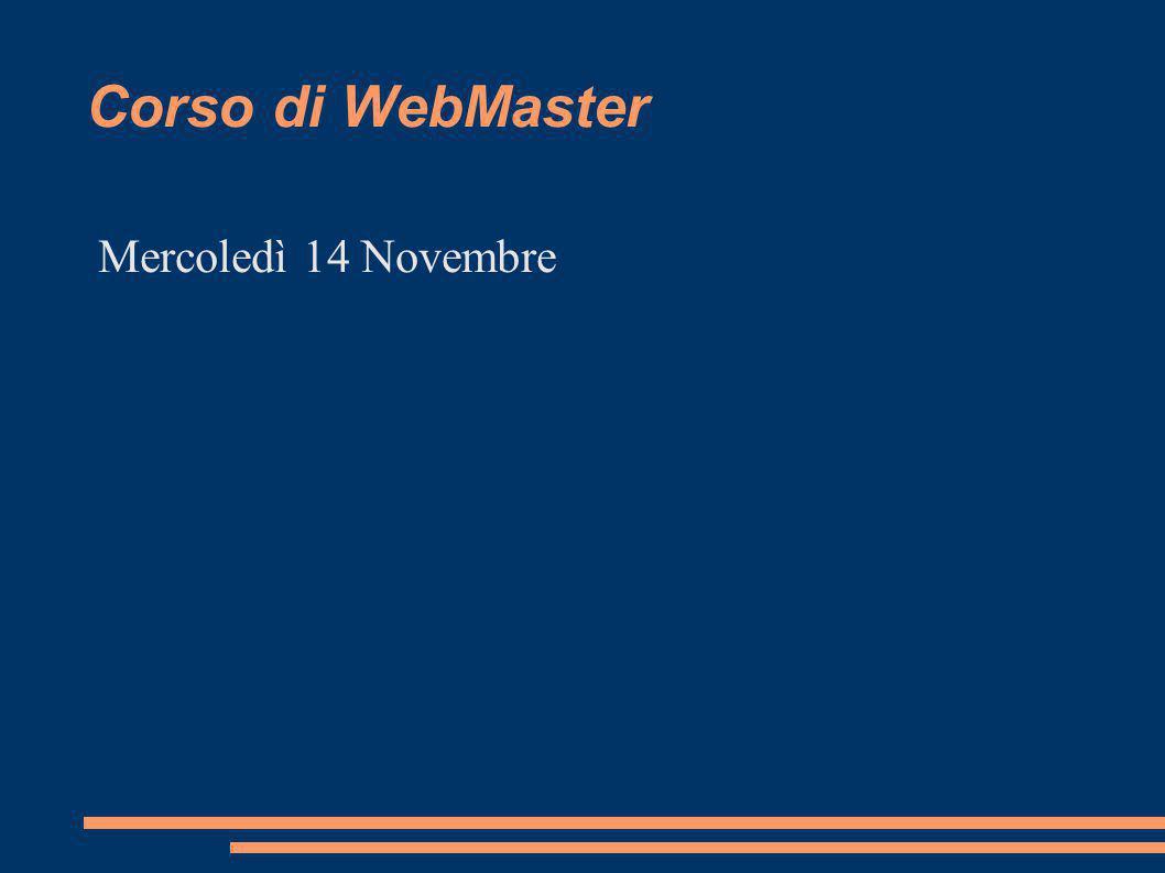 Corso di WebMaster Mercoledì 14 Novembre