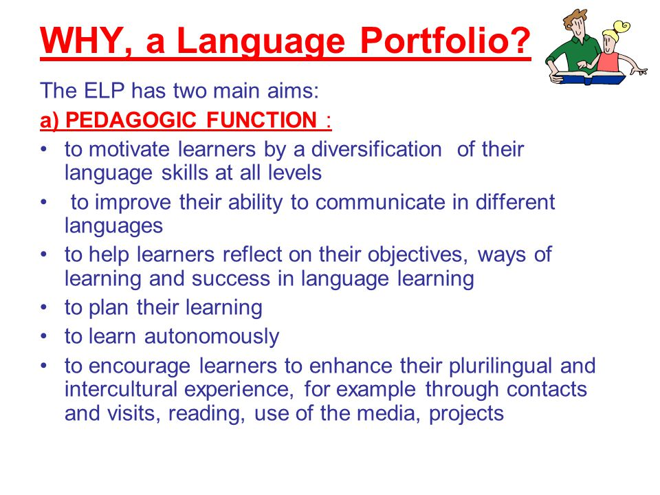 b) RECORDING FUNCTION: to provide a record of the linguistic and cultural skills/ levels of competence the learners have acquired (to be consulted, for example, when they are moving to a higher learning level or seeking employment at home or abroad).