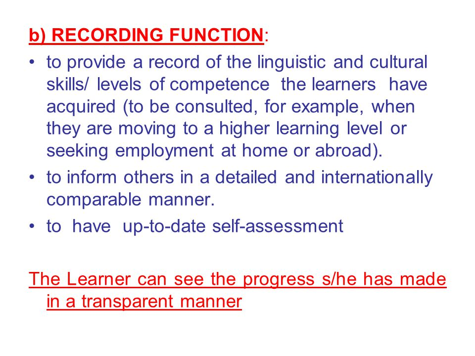 THE ELP is based on 5 Skills: Reading Spoken Interaction Speaking Writing Listening These 5 skills are organised into 6 levels (an interpretation of the classic division into basic, intermediate and advanced) to help learners self- assess their level of proficiency.