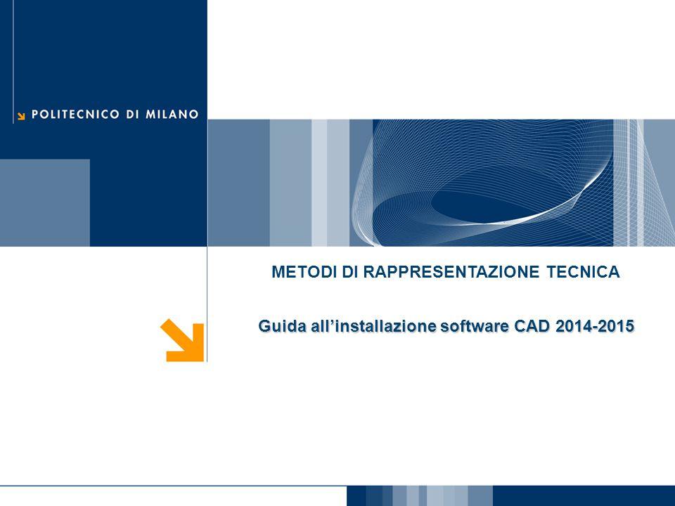 METODI DI RAPPRESENTAZIONE TECNICA Guida all'installazione software CAD 2014-2015