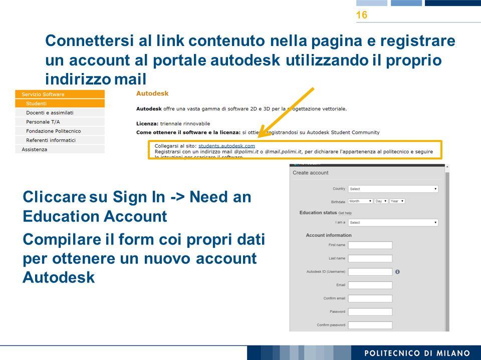 Connettersi al link contenuto nella pagina e registrare un account al portale autodesk utilizzando il proprio indirizzo mail Cliccare su Sign In -> Ne