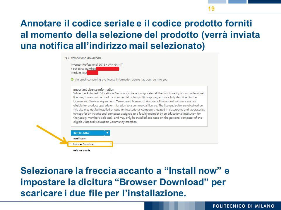 Annotare il codice seriale e il codice prodotto forniti al momento della selezione del prodotto (verrà inviata una notifica all'indirizzo mail selezio