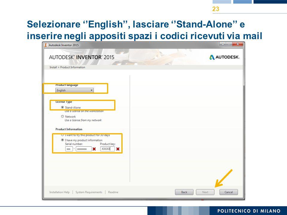 23 Selezionare ''English'', lasciare ''Stand-Alone'' e inserire negli appositi spazi i codici ricevuti via mail