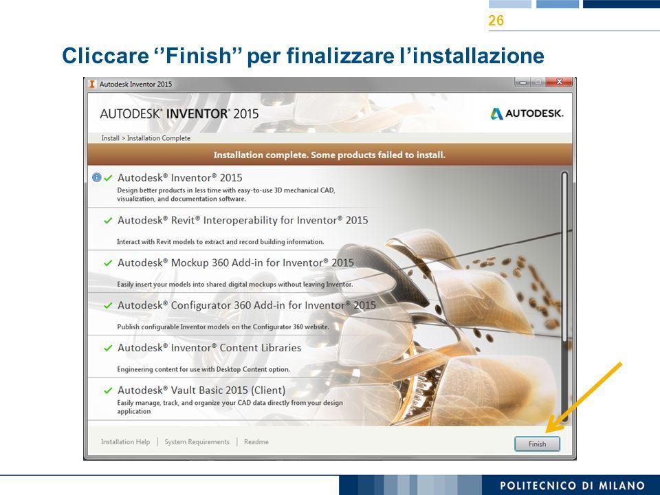 Cliccare ''Finish'' per finalizzare l'installazione 26