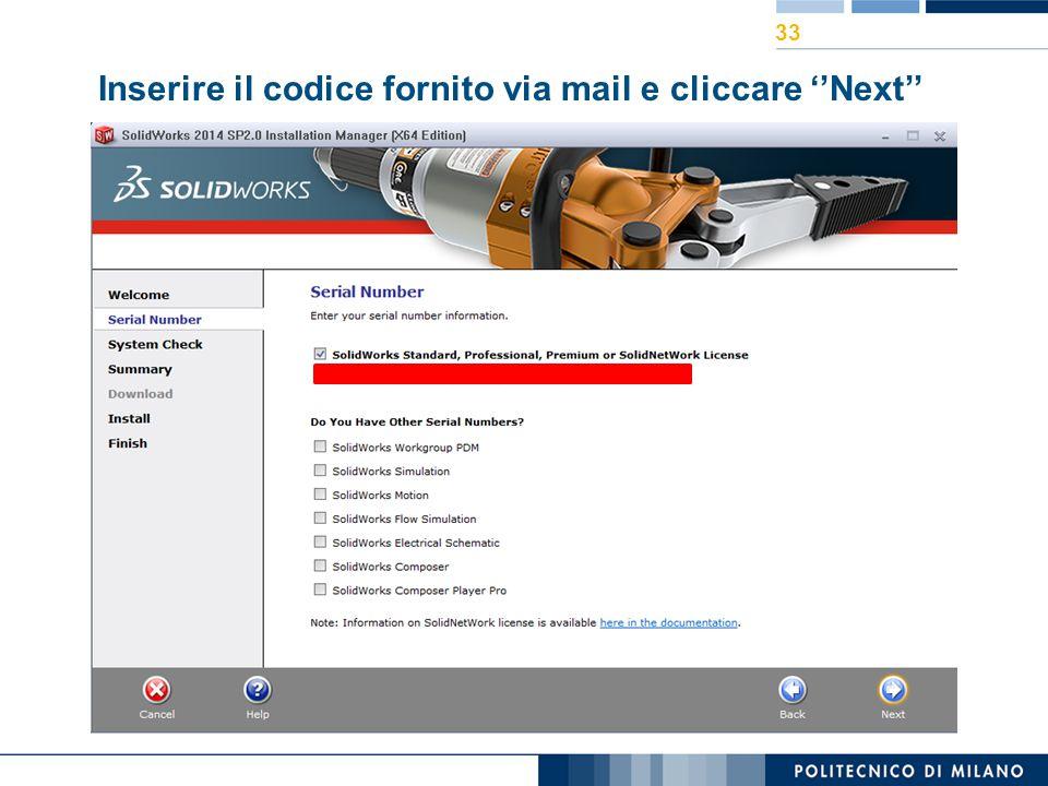 Inserire il codice fornito via mail e cliccare ''Next'' 33
