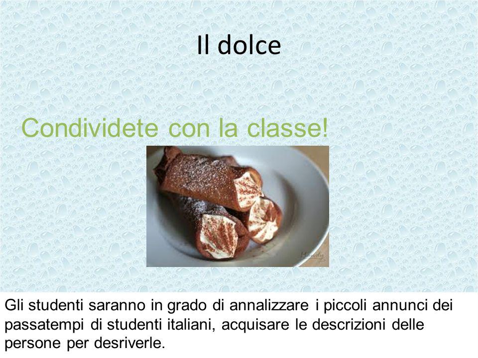 Il dolce Condividete con la classe.