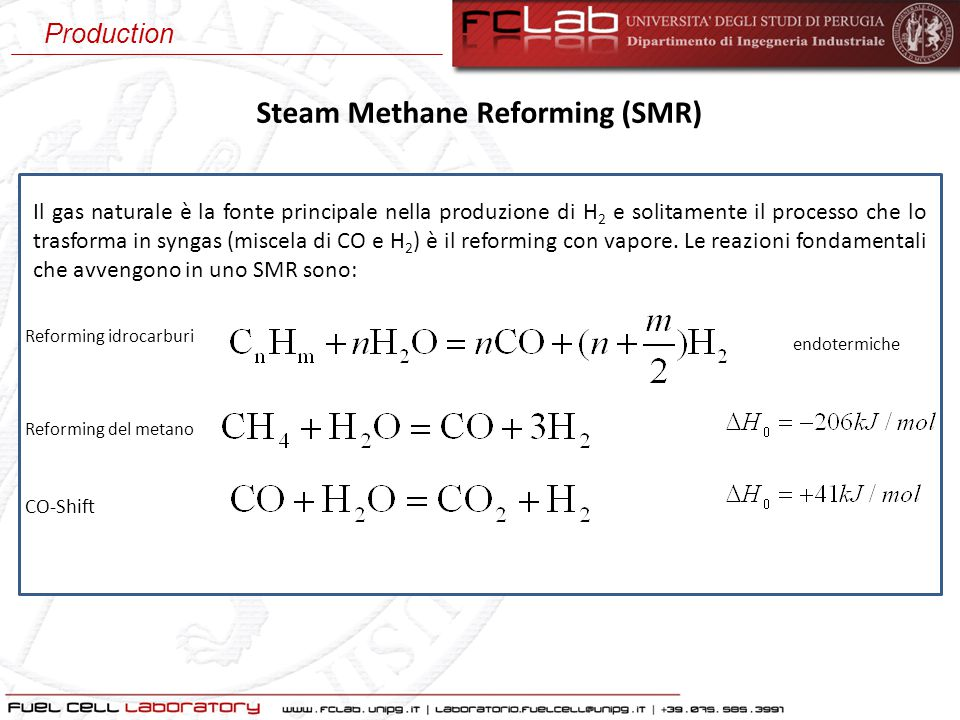 Steam Methane Reforming (SMR) Il gas naturale è la fonte principale nella produzione di H 2 e solitamente il processo che lo trasforma in syngas (misc