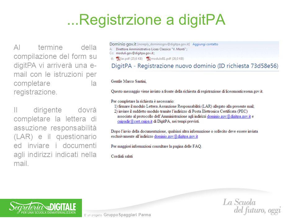 E' un progetto GruppoSpaggiari Parma...Registrzione a digitPA Al termine della compilazione del form su digitPA vi arriverà una e- mail con le istruzi