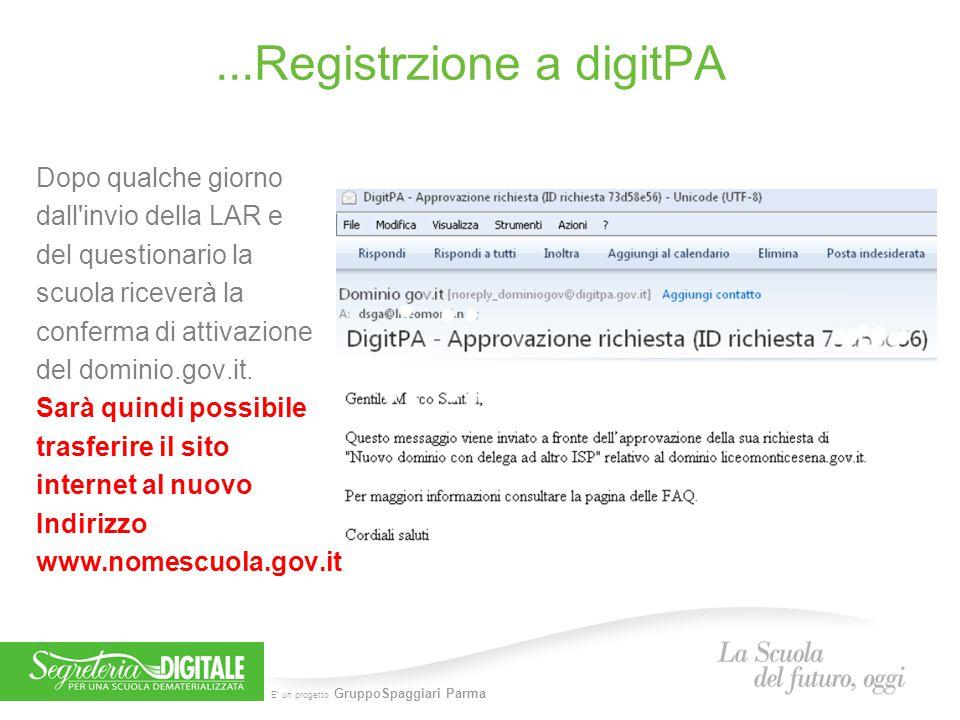 E' un progetto GruppoSpaggiari Parma...Registrzione a digitPA Dopo qualche giorno dall'invio della LAR e del questionario la scuola riceverà la confer