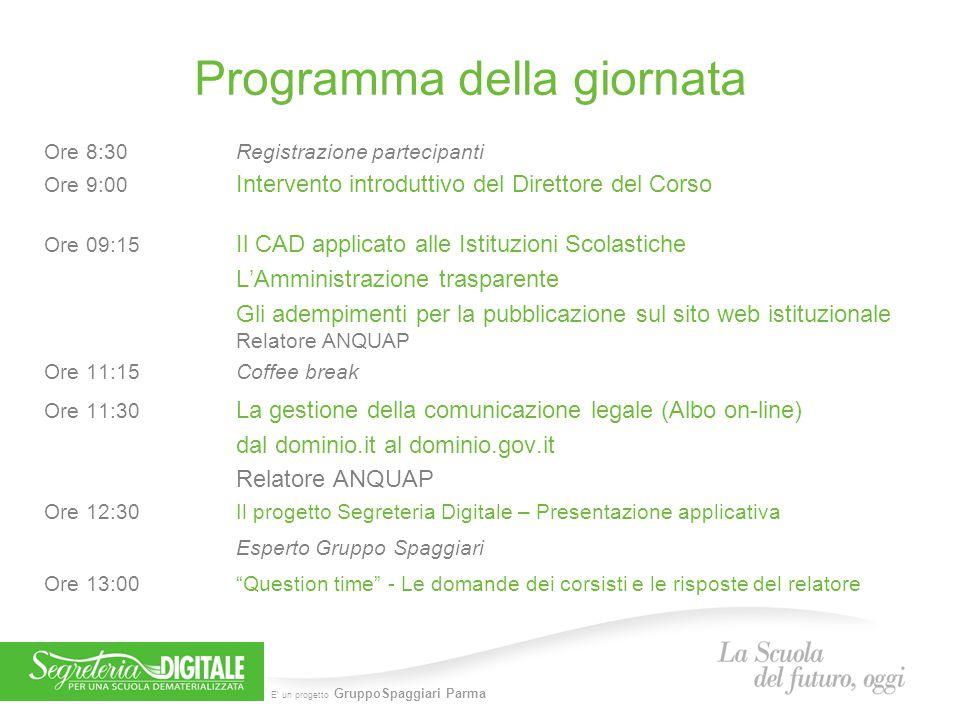 E' un progetto GruppoSpaggiari Parma Programma della giornata Ore 8:30Registrazione partecipanti Ore 9:00 Intervento introduttivo del Direttore del Co