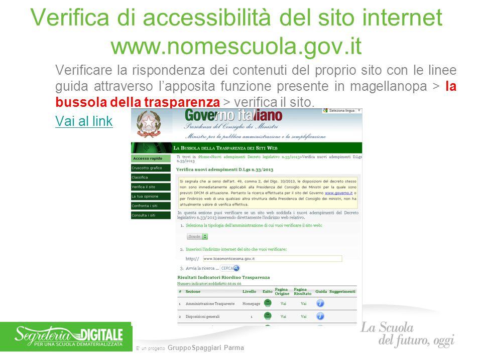 E' un progetto GruppoSpaggiari Parma Verifica di accessibilità del sito internet www.nomescuola.gov.it Verificare la rispondenza dei contenuti del pro