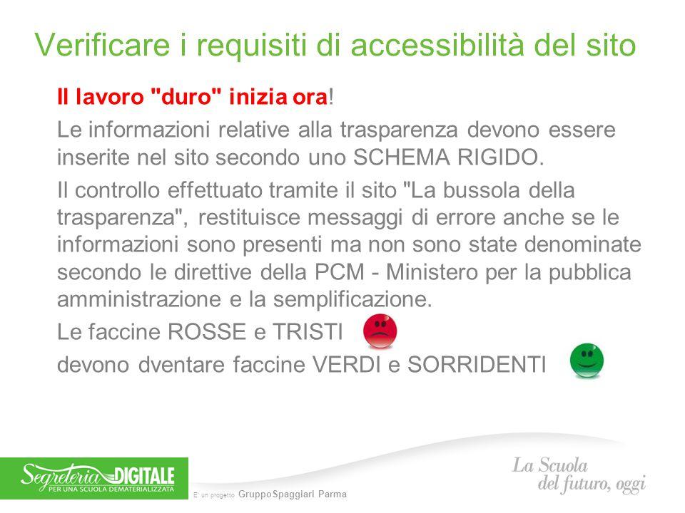 E' un progetto GruppoSpaggiari Parma Verificare i requisiti di accessibilità del sito Il lavoro