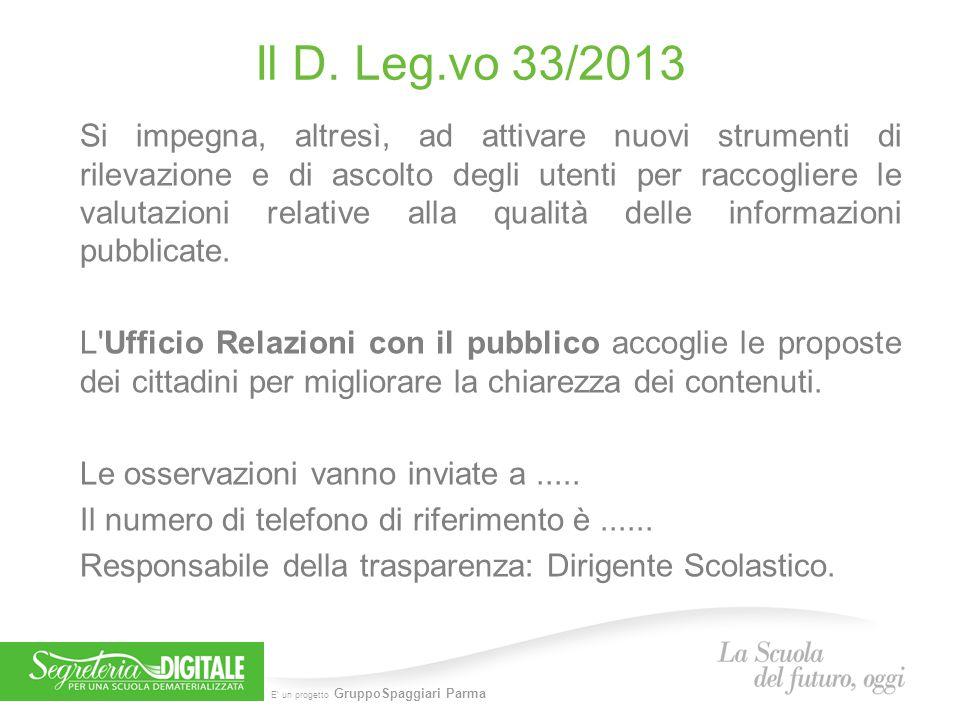 E' un progetto GruppoSpaggiari Parma Il D. Leg.vo 33/2013 Si impegna, altresì, ad attivare nuovi strumenti di rilevazione e di ascolto degli utenti pe