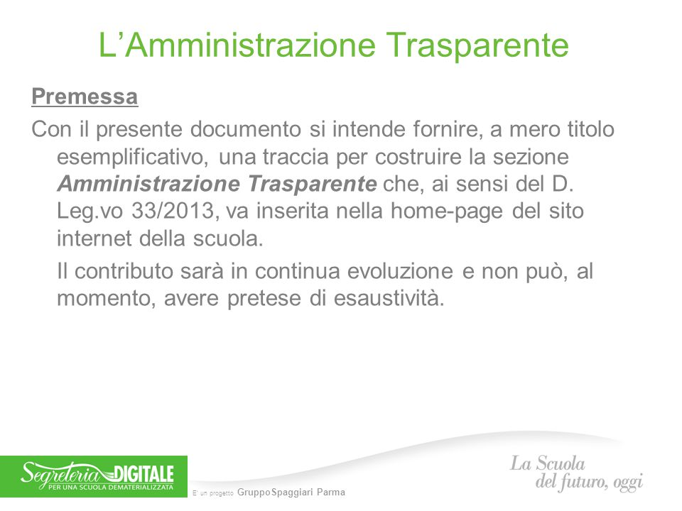 E' un progetto GruppoSpaggiari Parma L'Amministrazione Trasparente Premessa Con il presente documento si intende fornire, a mero titolo esemplificativ