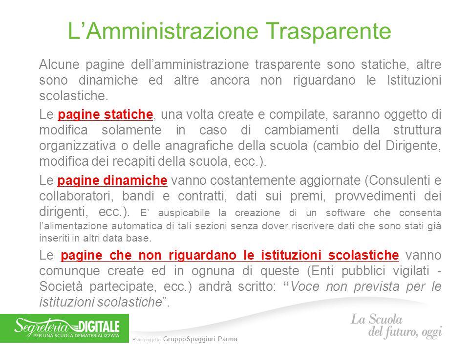 E' un progetto GruppoSpaggiari Parma L'Amministrazione Trasparente Alcune pagine dell'amministrazione trasparente sono statiche, altre sono dinamiche