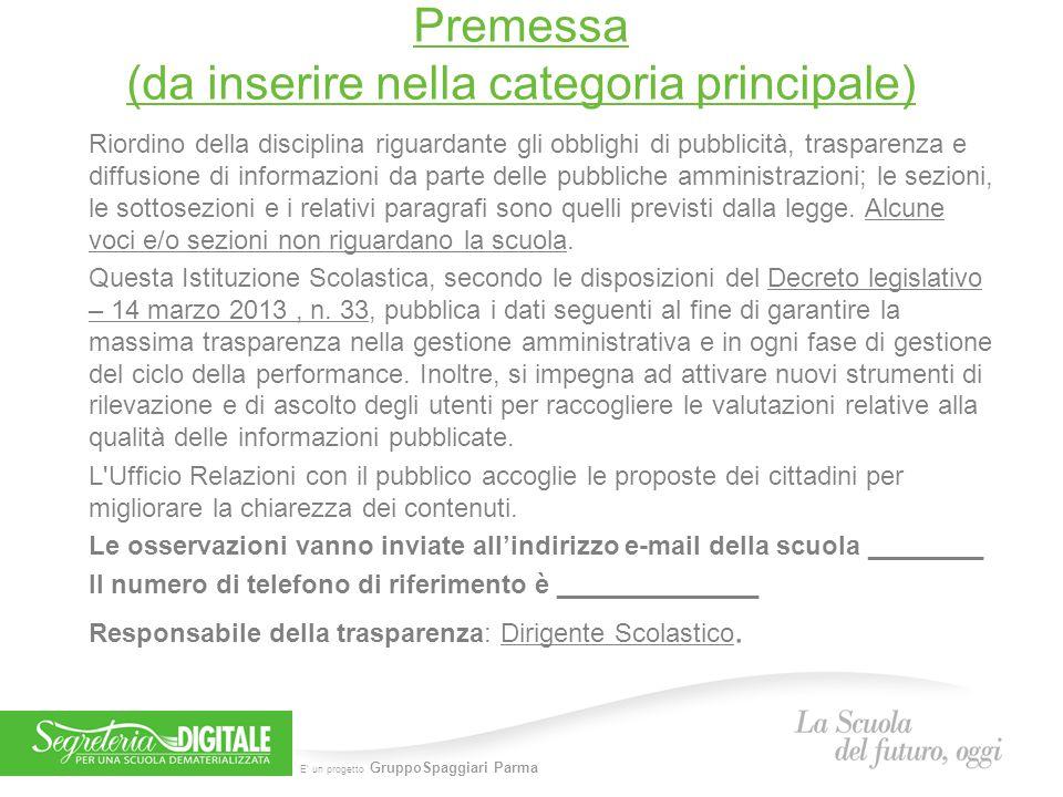 E' un progetto GruppoSpaggiari Parma Premessa (da inserire nella categoria principale) Riordino della disciplina riguardante gli obblighi di pubblicit