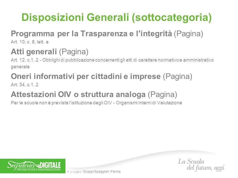 E' un progetto GruppoSpaggiari Parma Disposizioni Generali (sottocategoria) Programma per la Trasparenza e l'integrità (Pagina) Art. 10, c. 8, lett. a