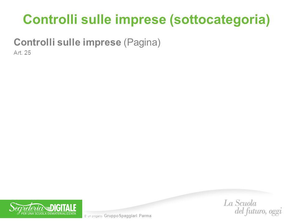 E' un progetto GruppoSpaggiari Parma Controlli sulle imprese (sottocategoria) Controlli sulle imprese (Pagina) Art. 25
