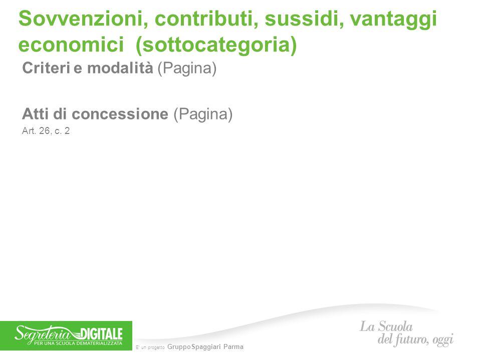 E' un progetto GruppoSpaggiari Parma Sovvenzioni, contributi, sussidi, vantaggi economici (sottocategoria) Criteri e modalità (Pagina) Atti di concess