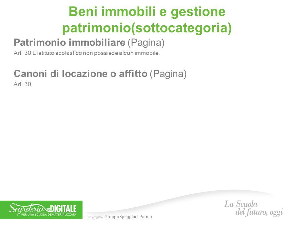 E' un progetto GruppoSpaggiari Parma Beni immobili e gestione patrimonio(sottocategoria) Patrimonio immobiliare (Pagina) Art. 30 L'istituto scolastico