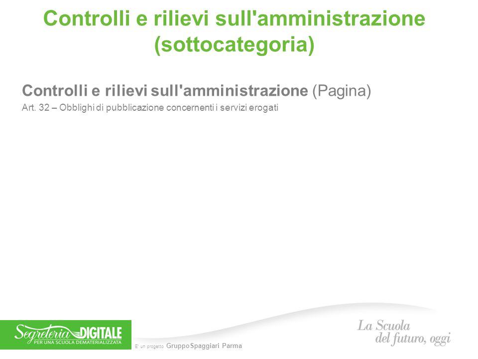 E' un progetto GruppoSpaggiari Parma Controlli e rilievi sull'amministrazione (sottocategoria) Controlli e rilievi sull'amministrazione (Pagina) Art.