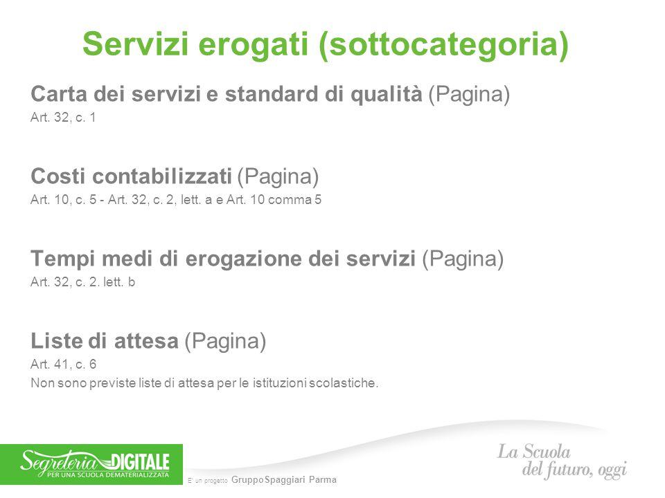 E' un progetto GruppoSpaggiari Parma Servizi erogati (sottocategoria) Carta dei servizi e standard di qualità (Pagina) Art. 32, c. 1 Costi contabilizz