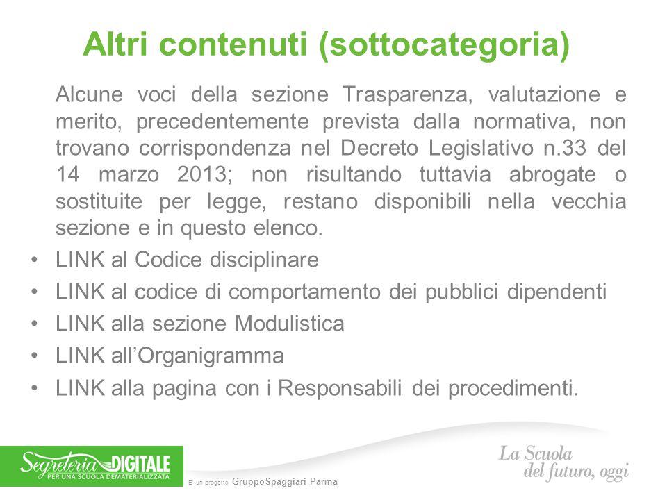 E' un progetto GruppoSpaggiari Parma Altri contenuti (sottocategoria) Alcune voci della sezione Trasparenza, valutazione e merito, precedentemente pre