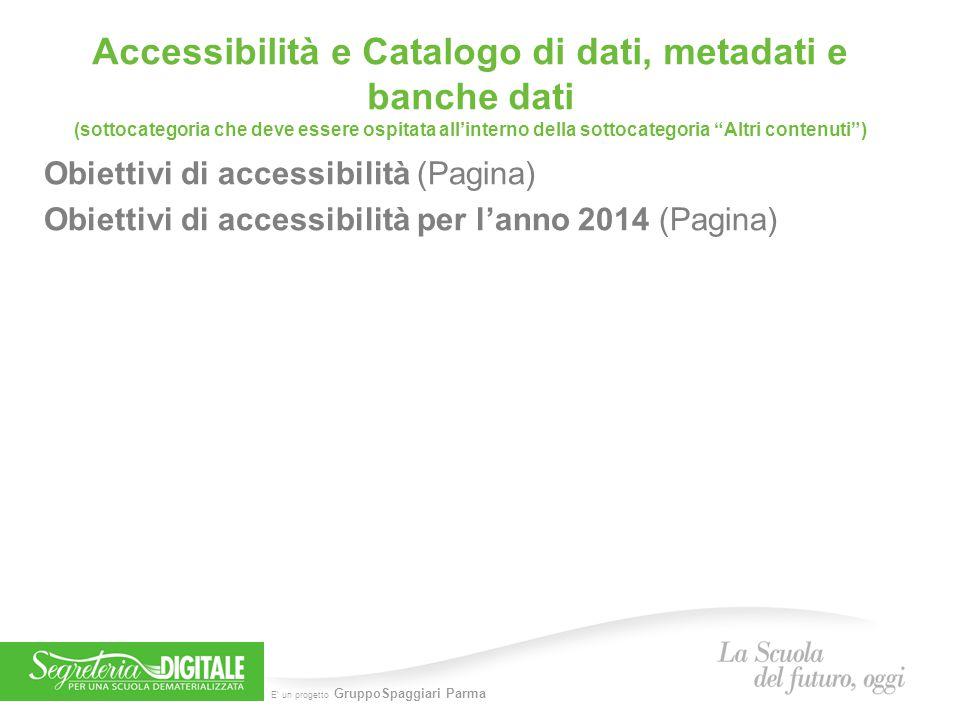 E' un progetto GruppoSpaggiari Parma Accessibilità e Catalogo di dati, metadati e banche dati (sottocategoria che deve essere ospitata all'interno del