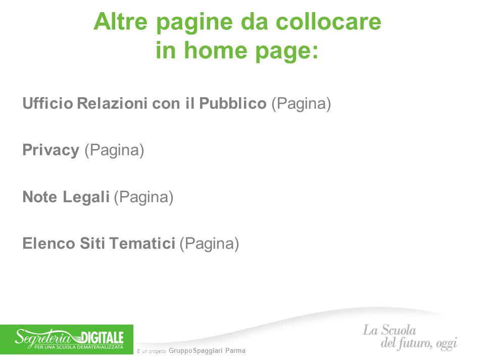 E' un progetto GruppoSpaggiari Parma Altre pagine da collocare in home page: Ufficio Relazioni con il Pubblico (Pagina) Privacy (Pagina) Note Legali (