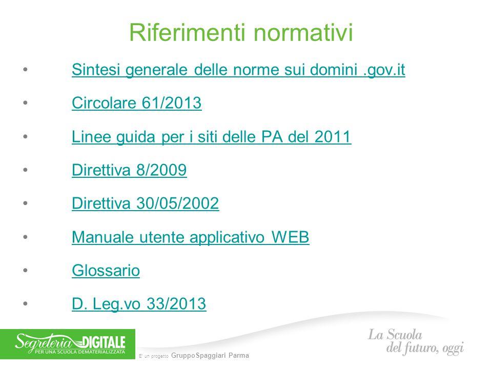 E' un progetto GruppoSpaggiari Parma Riferimenti normativi Sintesi generale delle norme sui domini.gov.it Circolare 61/2013 Linee guida per i siti del